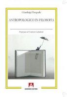 Antropologico in filosofia - Gianluigi Pasquale