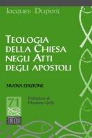 Teologia della Chiesa negli Atti degli apostoli - Jacques Dupont