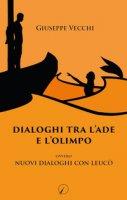 Dialoghi tra l'Ade e l'Olimpo. Ovvero Nuovi dialoghi con Leucò - Vecchi Giuseppe