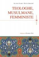 Teologhe, musulmane, femministe - Guardi Jolanda, Bedendo Renata