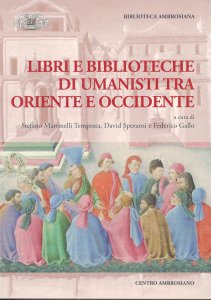 Copertina di 'Libri e biblioteche di umanisti tra Oriente e Occidente.'