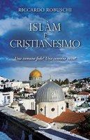 Islam e cristianesimo - Riccardo Robuschi