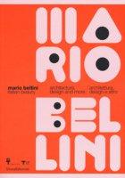 Mario Bellini. Italian beauty. Architecture, design and more-Architettura, design altro. Catalogo della mostra (Milano, 19 gennaio-19 marzo 2017). Ediz. a colori