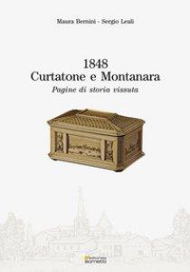 Copertina di '1848. Curtatone e Montanara. Pagine di una storia vissuta'