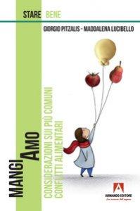 Copertina di 'Mangiamo. Considerazioni sui più comuni conflitti alimentari'