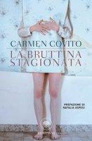 La bruttina stagionata - Covito Carmen