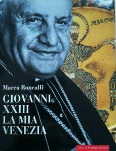 Copertina di 'Giovanni XXIII. La mia Venezia'