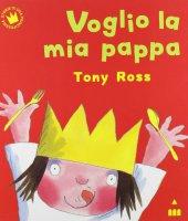Voglio la mia pappa - Ross Tony