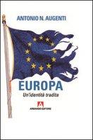 Europa. Un'identità tradita - Augenti Antonio