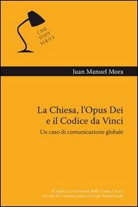 Copertina di 'Chiesa, l'Opus Dei e il Codice da Vinci. Un caso di comunicazione globale (La)'