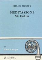 Meditazione su Isaia. Profeta di Dio che viene fra noi - Renckens Henricus