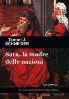 Sara, la madre delle nazioni - Tammi J. Schneider