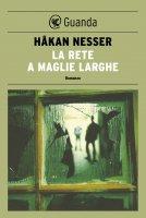 La rete a maglie larghe - Håkan Nesser