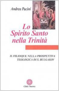 Copertina di 'Lo Spirito Santo nella Trinità. Il Filioque nella prospettiva teologica di Sergej Bulgakov'