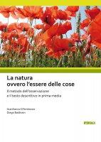 La natura ovvero l'essere delle cose - D'Ambrosio Gianfranco,  Baldissin Diego