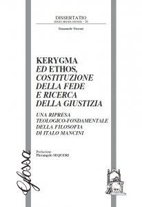 Copertina di 'Kerygma ed ethos, costituzione della fede e ricerca della giustizia'