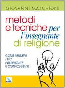 Copertina di 'Metodi e tecniche per l'insegnante di religione'