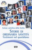 Storie di ordinaria santità, testimoni del quotidiano - Azione cattolica della Sicilia