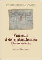Venti secoli di storiografia ecclesiastica. Bilancio e prospettive
