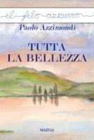 Tutta la bellezza. - Paolo Azzimondi