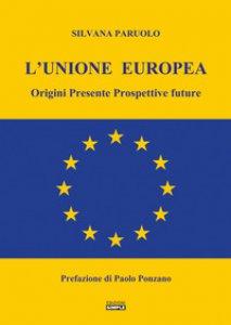 Copertina di 'L' Unione Europea. Origini, presente, prospettive future'