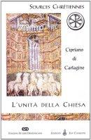 L' unità della Chiesa (De Ecclesiae catholicae unitate) - Cipriano (san)