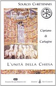 Copertina di 'L' unit� della Chiesa (De Ecclesiae catholicae unitate)'