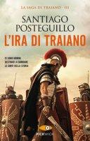 L' ira di Traiano - Posteguillo Santiago