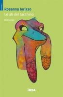 Le ali del tacchino - Iorizzo Rosanna