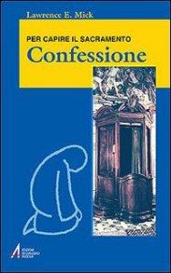 Copertina di 'Confessione. Per capire il sacramento'