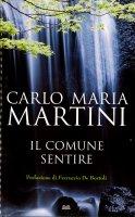 Il comune sentire - Martini Carlo M.