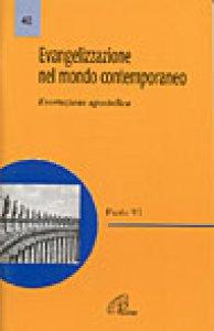 Copertina di 'Evangelizzazione nel mondo contemporaneo. Esortazione apostolica di Paolo VI'