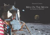 Men on the Moon. An American history (1969-2019). Ediz. illustrata - Cavina Stefano