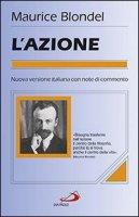Azione .Saggio di una critica della vita e di una scienza della prassi (L') - Maurice Blondel