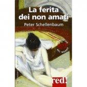 La ferita dei non amati - Peter Schellenbaum