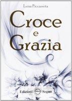 Croce e grazia - Luisa Piccarreta