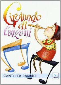Copertina di 'Girotondo di Canzoni. Cd audio con libretto. Canti per la Scuola dell'Infanzia'