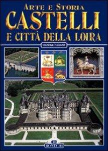 Copertina di 'Castelli e città della Loira'