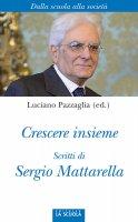 Crescere insieme. - Sergio Mattarella