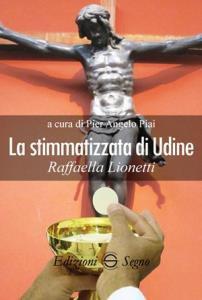 Copertina di 'La stimmatizzata di Udine Raffaella Lionetti'