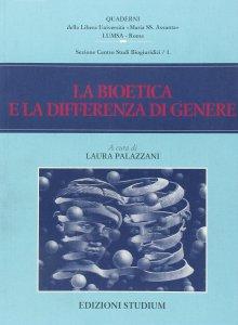 Copertina di 'La bioetica e la differenza di genere'