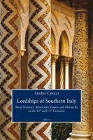 Lordships of Southern Italy. Rural societies, aristocratic powers and monarchy in the 12th and 13th centuries - Carocci Sandro