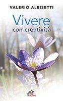 Vivere con creativit� - Valerio Albisetti