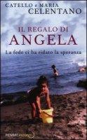 Il regalo di Angela - Celentano Catello, Celentano Maria