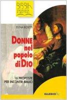 Donne nel popolo di Dio. 16 proposte per incontri biblici - Bosetti Elena