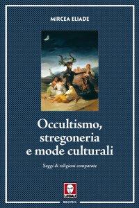 Copertina di 'Occultismo, stregoneria e mode culturali. Saggi di religioni comparate.'