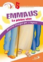 Emmaus. Le pietre vive
