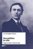 Una politica in crisi. Filippo Corridoni e l'Italia del '900