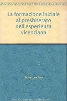 La formazione iniziale al presbiterato nell'esperienza vicenziana - Farì Salvatore