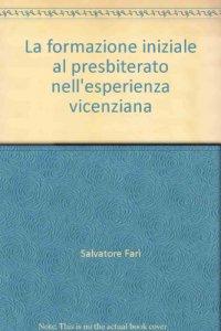 Copertina di 'La formazione iniziale al presbiterato nell'esperienza vicenziana'